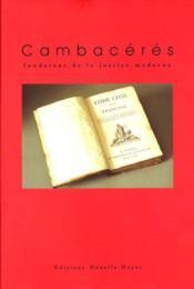 Cambaceres,Fondateur De La Justice Moderne - Couverture - Format classique