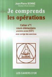 Je Comprends Les Opérations ; Cahier N.1 ; Ce1 - Intérieur - Format classique