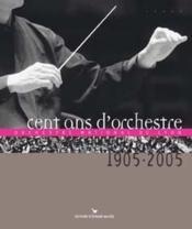 Cent Ans D'Orchestre National De Lyon ; 1905-2005 - Couverture - Format classique