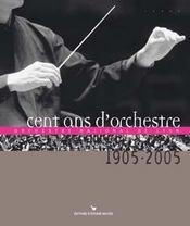 Cent Ans D'Orchestre National De Lyon ; 1905-2005 - Intérieur - Format classique