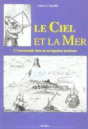 Le ciel et la mer ; l'astronomie dans la navigation ancienne - Intérieur - Format classique