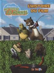 Nos Voisins Les Hommes ; L'Histoire Du Film - Couverture - Format classique