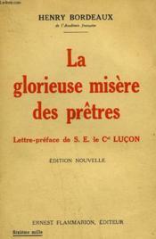 LA GLORIEUSE MISERE DES PRETRES. LETTRE-PREFACE DE S.E. LE Cal LUCON. - Couverture - Format classique