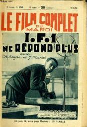 Le Film Complet Du Mardi N° 1545 - 13e Annee - I.F.I. Ne Repond Plus - Couverture - Format classique