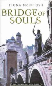 Vente livre :  THE QUICKENING TRILOGY - TOME 3: BRIDGE OF SOULS  - Fiona Mcintosh