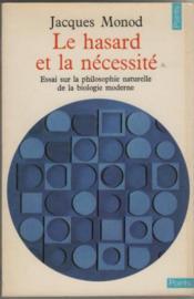 Le Hasard Et La Necessite. Essai Sur La Philosophie Naturelle De La Biologie Moderne - Couverture - Format classique