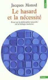 Le Hasard Et La Necessite. Essai Sur La Philosophie Naturelle De La Biologie Moderne - Intérieur - Format classique