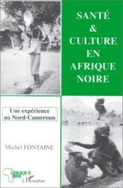 Santé et culture en Afrique Noire une expérience au Nord-Cameroun - Couverture - Format classique