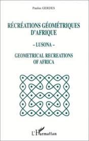 Recreations Geometriques D'Afrique - Lusona - Couverture - Format classique