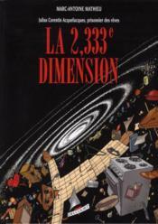 Julius Corentin Acquefacques t.5 ; la 2,333e dimension - Couverture - Format classique
