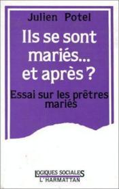 Ils se sont mariés... et après ? essai sur les prêtres mariés - Couverture - Format classique