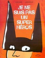 Je ne suis pas un super héros - Intérieur - Format classique