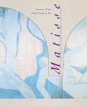 Autour D'Un Chef D'Oeuvre De Matisse. Les Trois Versions De La Danse Barnes. 1930 - 1933 - Couverture - Format classique