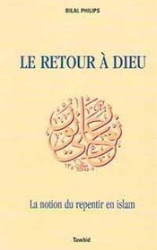 Retour a dieu ; la notion du repentir en islam - Intérieur - Format classique