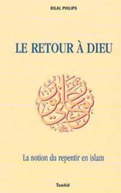 Retour a dieu ; la notion du repentir en islam - Couverture - Format classique