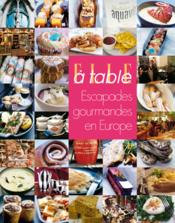 Vente livre :  Elle à table : escapades gourmandes en Europe  - Collectif