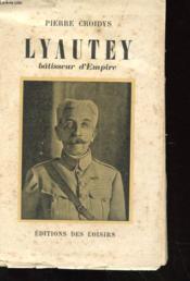 Lyautey - Bâtisseur D'Empire - Couverture - Format classique