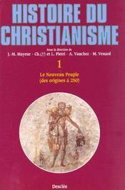 Histoire du christianisme t.1 ; le nouveau peuple (des origines à 250) - Intérieur - Format classique