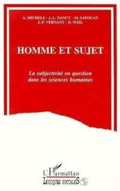 Homme et sujet ; la subjectivité en question dans les sciences humaines - Couverture - Format classique