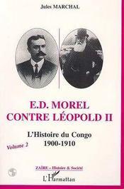 Ed Morel (Vol 2) Contre Leopold Ii L'Histoire Du Congo 1900 1910 - Intérieur - Format classique