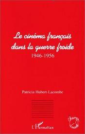 Le cinéma français dans la guerre froide, 1946-1956 - Intérieur - Format classique