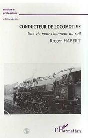 Conducteur De Locomotive ; Une Vie Pour L'Honneur Du Rail - Intérieur - Format classique