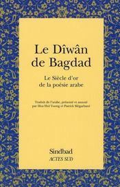 Le dîwân de Bagdad ; le siècle d'or de la poésie arabe - Intérieur - Format classique