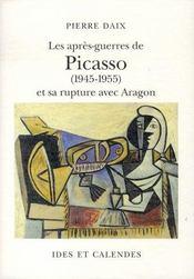 Les après-guerres de picasso, 1945-1955 et sa rupture avec aragon - Intérieur - Format classique
