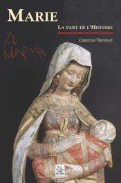 Marie ; la part de l'histoire - Couverture - Format classique