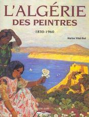 L'algérie des peintres ; 1830-1960 - Intérieur - Format classique
