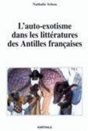 L'Auto-Exotisme Dans Les Litteratures Des Antilles Francaises - Intérieur - Format classique