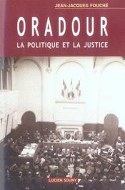 Oradour, La Politique Et La Justice - Intérieur - Format classique