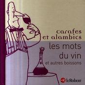Carafes et alambics ; les mots du vin - Intérieur - Format classique
