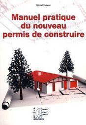 Manuel Pratique Du Nouveau Permis De Construire - Intérieur - Format classique