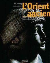 L'orient ancien : aux origines de la civilisation - Intérieur - Format classique