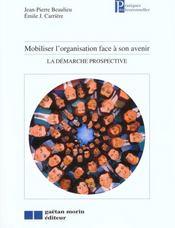 Mobiliser L'Organisation Face A Son Avenir ; La Demarche Prospective - Intérieur - Format classique