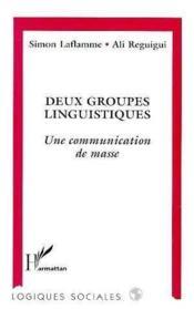 Deux groupes linguistiques ; une communication de masse - Couverture - Format classique
