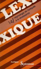 Lexique L'Etymologie De L'Antiquite A La Renaissance N.14 - Couverture - Format classique