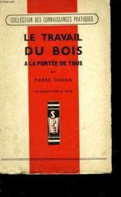 Le Travail Du Bois A La Portee De Tous - Couverture - Format classique