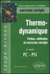 Thermodynamique Fiches Methodes Et Exercices Corriges 2e Annee Pc-Psi - Intérieur - Format classique
