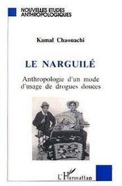 Le Narguile, Anthropologie D'Un Mode D'Usage Des Drogues Douces - Intérieur - Format classique