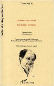 Saisons inconnues, unknown seasons ; poèmes choisis, selected poems - Couverture - Format classique