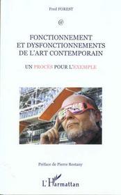 Fonctionnement Et Dysfonctionnement De L'Art Contemporain ; Un Proces Pour L'Exemple - Intérieur - Format classique