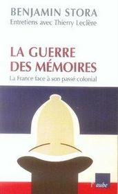La guerre des mémoires ; la france face à son passé colonial - Intérieur - Format classique