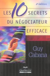 Les 10 Secrets Du Negociateur Efficace (2e Edition) - Couverture - Format classique