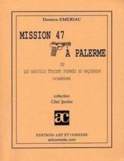 Mission 47 a palerme ; les raviolis etaient fourres au maquereau - Couverture - Format classique