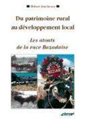 Du patrimoine rural au développement local ; les atouts de la race Bazadaise - Intérieur - Format classique
