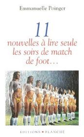 Onze Nouvelles A Lire Seule Les Soirs De Match De Foot... - Intérieur - Format classique