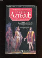 La Fabuleuse Decouverte De L'Empire Azteque - Couverture - Format classique