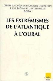 Les extrémismes de l'Atlantique à l'Oural - Couverture - Format classique
